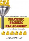 Strategic Business Realignment: How to Manifest Abundance in Your Business - Jonathan Hart
