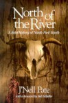 North of the River: A Brief History of North Fort Worth - J'Nell Pate, Bob Schieffer