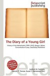 The Diary of a Young Girl - Lambert M. Surhone, Susan F. Marseken