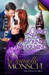 Loving a Prince Charming - Danielle Monsch