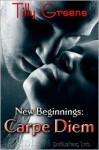 New Beginnings: Carpe Diem - Tilly Greene