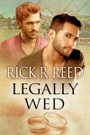 Legally Wed - Rick R. Reed