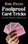Foolproof Card Tricks for the Amateur Magician - Karl Fulves