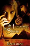 As Timeless As Stone - Maeve Alpin