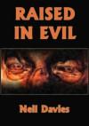 Raised In Evil - Neil Davies