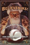 Believeniks!: 2005: The Year We Wrote a Book About the Mets - Harris Conklin, Ivan Felt