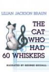 The Cat Who Had 60 Whiskers (Audio) - George Guidall, Lilian Jackson Braun
