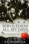 To Serve Them All My Days - R.F. Delderfield, Tessa Radley