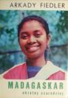 Madagaskar, okrutny czarodziej - Arkady Fiedler