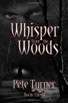 Whisper from the Woods: Noche Files II - Pete Turner