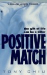 Positive Match - Tony Chiu