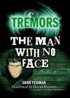 Tremors: The Man With No Face - John Yeoman, David Kearney