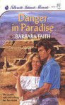 Danger in Paradise (Silhouette Intimate Moments, #332) - Barbara Faith