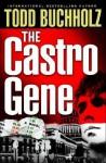 The Castro Gene - Todd G. Buchholz