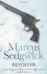 Revolver by Sedgwick, Marcus (2010) Paperback - Marcus Sedgwick
