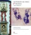 Leonardo Da Vinci & France - Carlo Pedretti