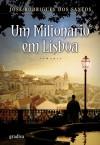 Um Milionário em Lisboa - José Rodrigues dos Santos