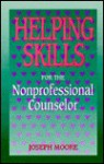 Helping Skills for the Non Profesional Counselor - James Moore