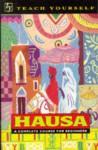Teach Yourself Hausa (Teach Yourself Languages) - Charles H. Kraft, Anthony Kirk-Greene
