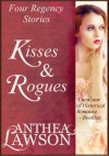 Kisses and Rogues: Four Regency Stories - Anthea Lawson
