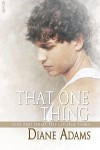 That One Thing - Diane Adams