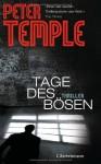 Tage des Bösen: Thriller - Peter Temple