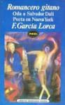 Romancero Gitano. Oda a S. Dalí. Poeta en Nueva York. - Federico García Lorca
