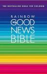 Good News Bible Rainbow Edition - Anonymous