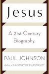 Jesus: A Biography from a Believer. - Paul Johnson