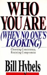 Who Are You When No One's Looking - Bill Hybels