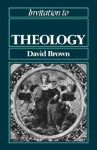 Invitation to Theology - David Brown