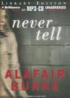 Never Tell: A Novel of Suspense - Alafair Burke, Eliza Foss
