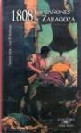1808 Los cañones de Zaragoza - Fernando Lalana, José María Almarcegui