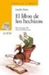 El Libro De Los Hechizos - Cecilia Pisos, Noemi Villamuza