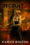 RecruitZ (Afterworld Series) - Karice Bolton