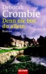 Denn nie bist du allein (Duncan Kincaid & Gemma James, #10) - Deborah Crombie