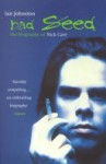 Bad Seed: The Biography Of Nick Cave - Ian Johnston