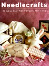 Needlecrafts: 50 Extraordinary Gifts and Projects, Step by Step - Gillian Souter