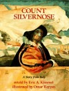 Count Silvernose: A Story from Italy - Eric A. Kimmel, Omar Rayyan