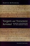 Targum and Testament Revisited: Aramaic Paraphrases of the Hebrew Bible: A Light on the New Testament - Martin McNamara
