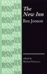 The New Inn: By Ben Jonson - Michael Hattaway, Ben Jonson, David M. Bevington