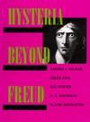 Hysteria Beyond Freud - Sander L. Gilman, Roy Porter