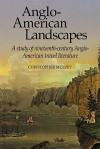Anglo-American Landscapes: A Study of Nineteenth-Century Anglo-American Travel Literature - Christopher Mulvey