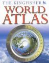 The Kingfisher World Atlas - Philip Wilkinson