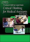 Thomson Delmar's Critical Thinking for Medical Assistants DVD Series - Delmar Thomson Learning