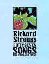 Fifty-Seven Songs for Voice and Piano - Richard Strauss