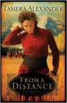 From a Distance (Timber Ridge Reflections #1) - Tamera Alexander