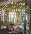 Dining at Monticello: In Good Taste and Abundance (Distributed for the Thomas Jefferson Foundation) - Damon Lee Fowler