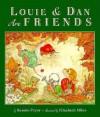 Louie & Dan Are Friends - Bonnie Pryor, Elizabeth J. Miles