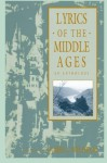 Lyrics of the Middle Ages: An Anthology (Garland Reference Library of the Humanities, #1268) - James J. Wilhelm